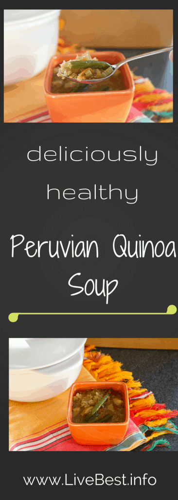 Peruvian Quinoa Soup Recipe | Quinoa, veggies and a little spice make this soup PERFECT comfort food. Real food naturally. www.LiveBest.info