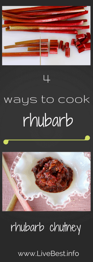 how to harvest and cook rhubarb. Rhubarb chutney, a vegetarian recipe. Real food deliciously. www.LiveBest.info