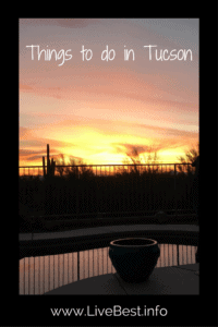 What to do in Tucson | These are some of my favorite things to do and eat! www.LiveBest.info