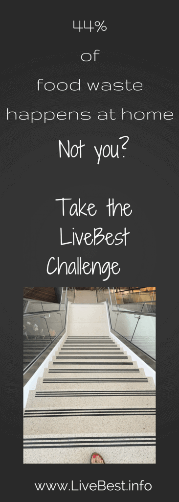 Much food waste happens at home. Take the challenge at www.LiveBest.info