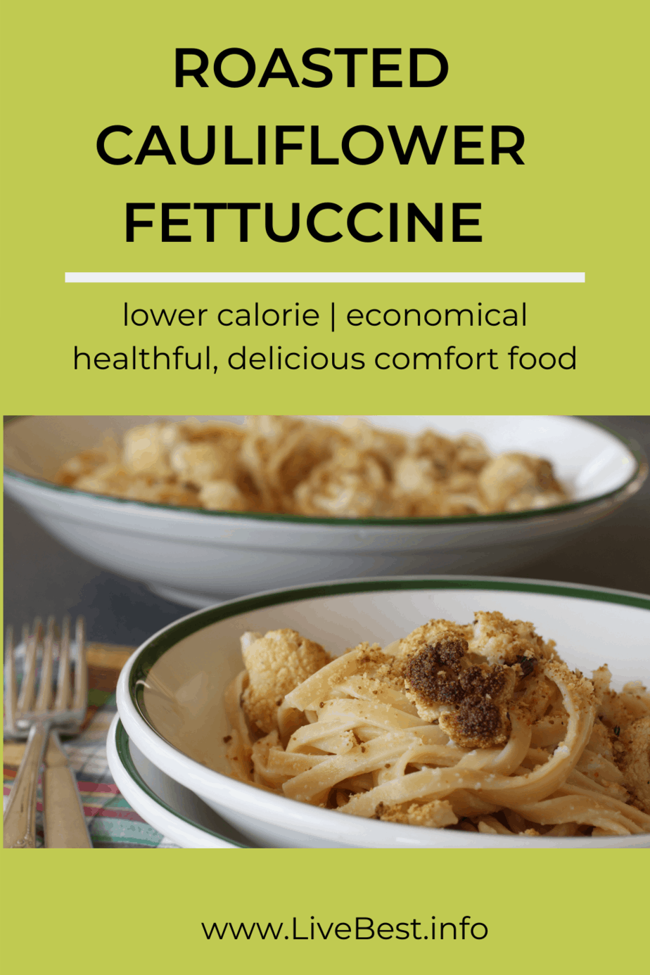 2 bowls of roasted cauliflower fettuccine